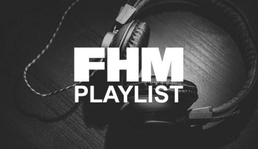 FHM Playlist